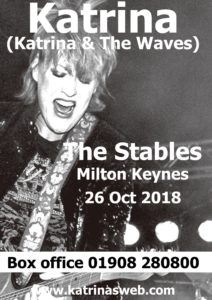Katrina (Katrina & The Waves) at The Stables, Milton Keynes - Friday 26th OCT 2018