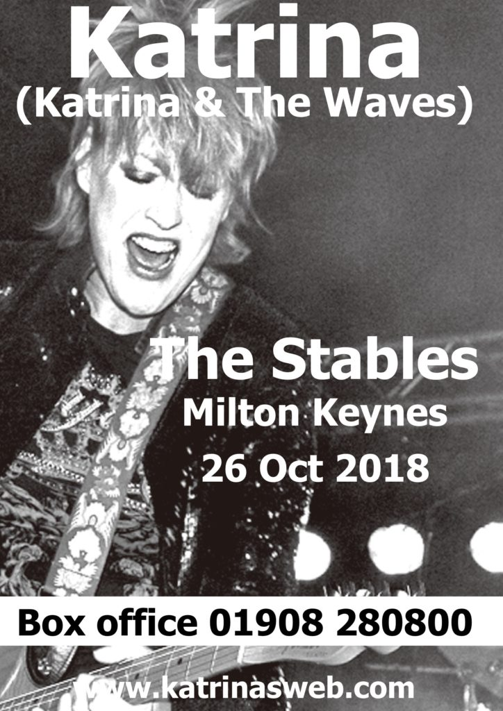 KATRINA (KATRINA & THE WAVES) at THE STABLES, Milton Keynes – Friday 26th OCT 2018